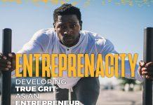 , Entreprenacity: Developing true grit as an entrepreneur